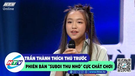 """Xem Show CLIP HÀI Trấn Thành thích thú với phiên bản """"Suboi thu nhỏ"""" cực chất chơi HD Online."""
